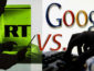 Noaptea neagră a mediei independente; Russia Today versus cenzura Google